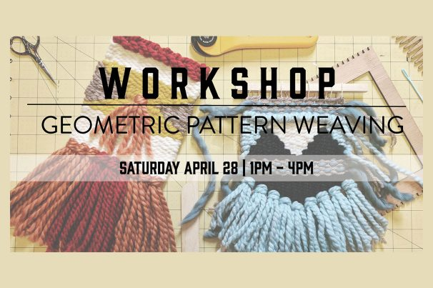 Workshop: <br> Geometric Pattern Weaving