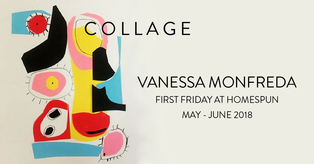 Vanessa Monfreda's new collage series will be on display at Homespun through the months of May and June