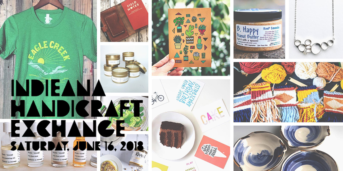 ICYMI June 8 INDIEana Handicraft Exchange Saturday June 16