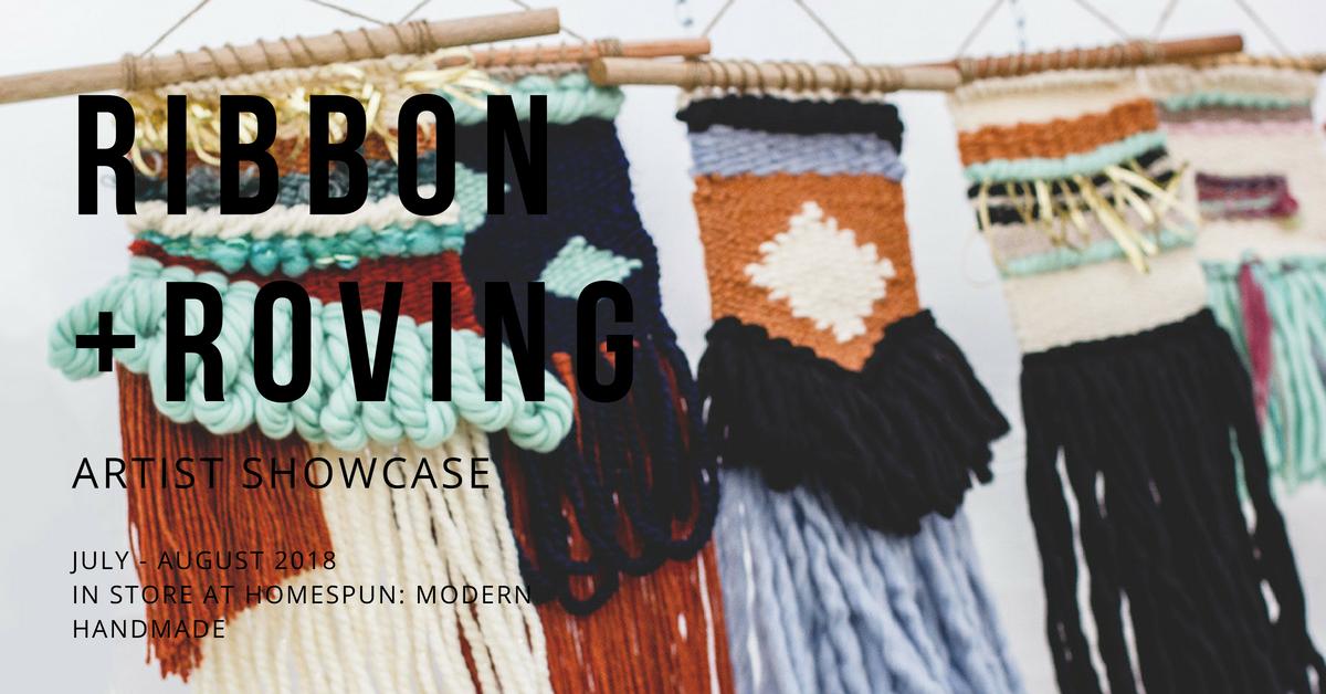 ICYMI June 29 Ribbon and Roving Artist Showcase at Homespun
