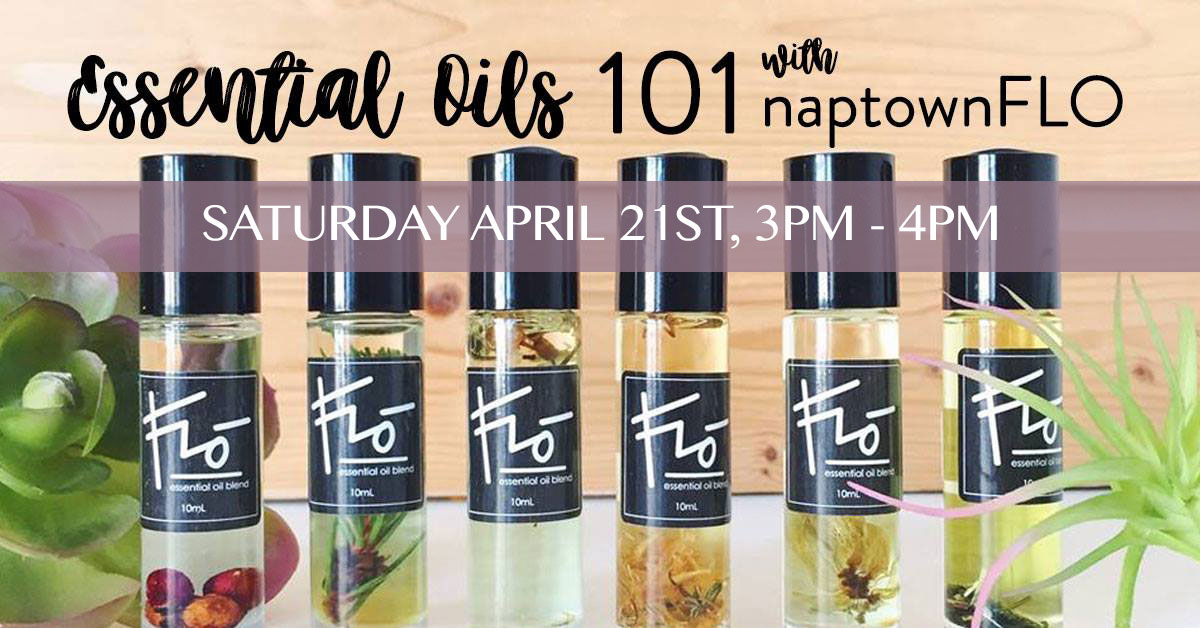 ICYMI April 13 Essential Oils Workshop with NaptownFLO at Homespun: Modern Handmade Saturday April 21st, 3pm-4pm