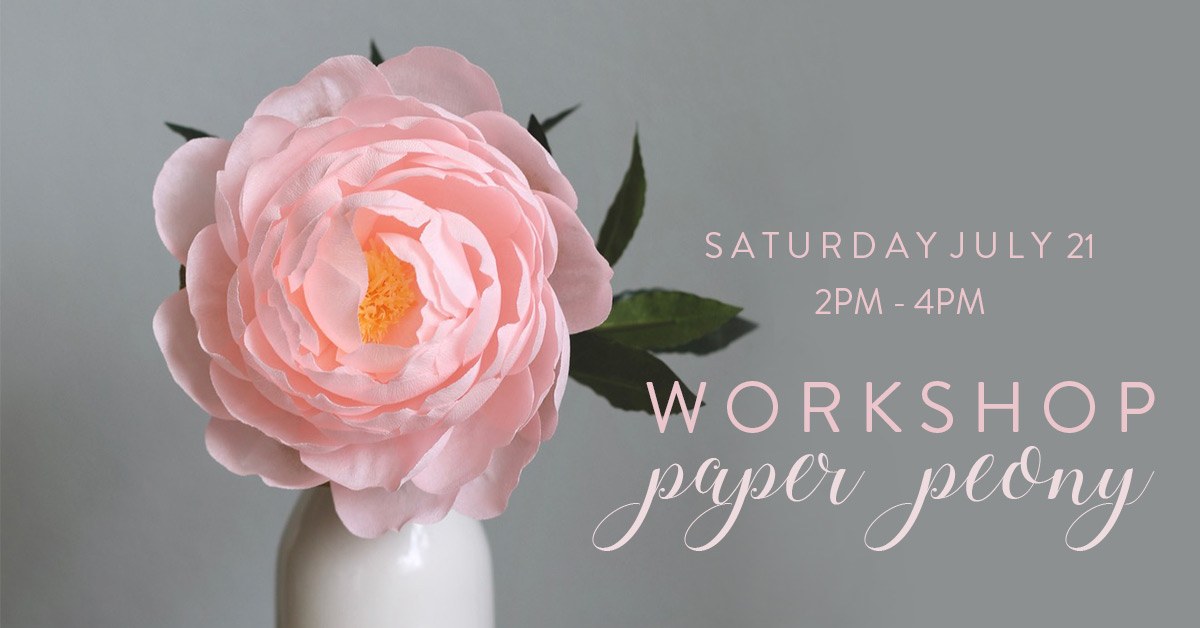 ICYMI July 13 Paper Peony Workshop at Homespun