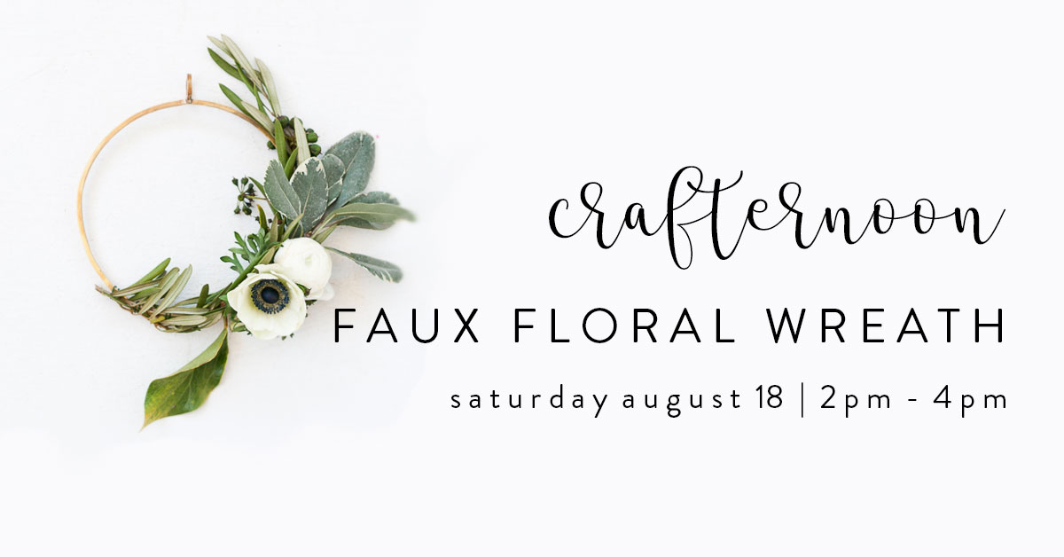 ICYMI July 27 crafternoon faux floral wreath at Homespun