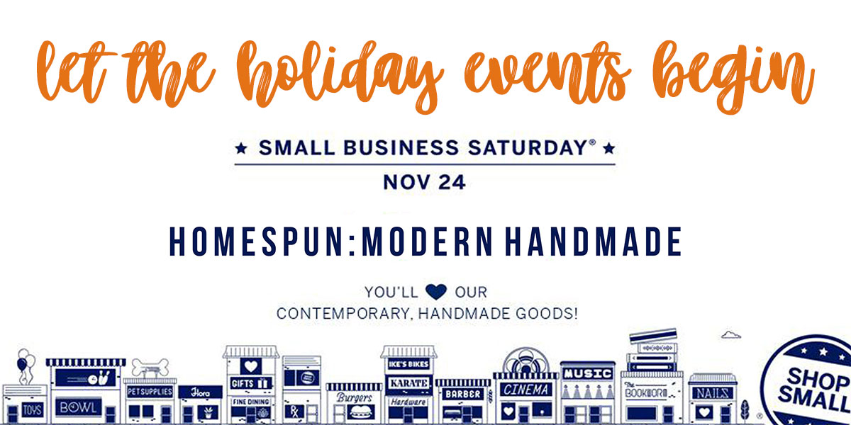 ICYMI October 26 Homespun Indianapolis Shop Small Business Saturday on November 24
