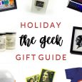 The Geek <br> Holiday Gift Guide